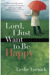 Lord, I Just Want to Be Happy Kindle Edition