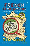 Front cover for the book French Revolutions: Cycling the Tour de France by Tim Moore