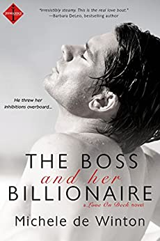 The Boss and Her Billionaire (Love on Deck Book 1) by [De Winton, Michele]
