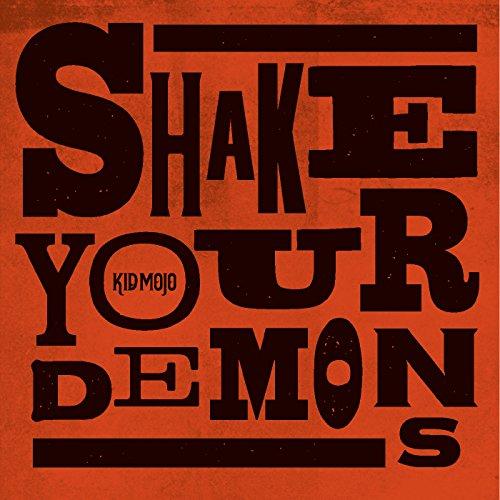 Kid Mojo - Shake Your Demons