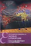 The Cambridge Companion to World Literature (Cambridge Companions to Literature)