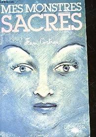 Mes monstres sacrés (Les Arcanes du temps) par Jean Cocteau