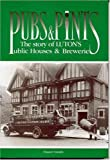 Pubs and Pints: Story of Luton's Public Houses and Breweries