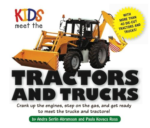 Kids Meet the Tractors and Trucks: An exciting mechanical and educational experience awaits you when you meet tractors and trucks (1)