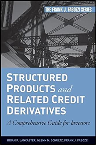 Awesome Amazon.com: Structured Products And Related Credit Derivatives: A  Comprehensive Guide For Investors (9780470129852): Brian P. Lancaster,  Glenn M. Schultz, ...
