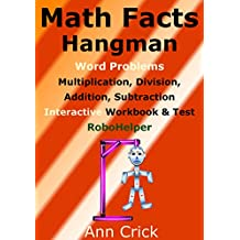 Math Facts Hangman: Word Problems - Multiplication, Division, Addition, Subtraction - Interactive Workbook & Test: RoboHelper (Secondary Schools Entrance Examination Revision Guides - Math 3)