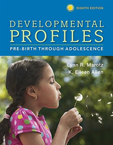Developmental Profiles: Pre-Birth Through Adolescence