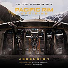 Pacific Rim Uprising: Ascension: The Official Prequel Novel Audiobook by Greg Keyes Narrated by Jeffrey Kafer