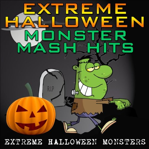 Extreme Halloween Monster Mash Hits -
