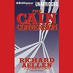 The Cain Conversion | Richard Aellen