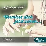 Vermisse dich jetzt schon... | Kajsa Ingemarsson