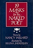 Nineteen Masks for the Naked Poet, Nancy Willard, 0151660395
