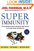 #8: Super Immunity: The Essential Nutrition Guide for Boosting Your Body's Defenses to Live Longer, Stronger, and Disease Free