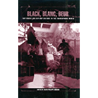 Black, Blanc, Beur: Rap Music and Hip-Hop Culture in the Francophone World book cover