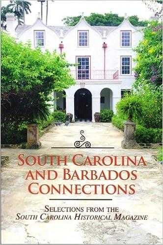 Read online South Carolina and Barbados Connections: Selections from the South Carolina Historical Magazine PDF, azw (Kindle), ePub, doc, mobi
