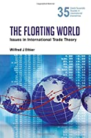 The Floating World : Issues in International Trade Theory