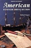 American Passenger Arrival Records, Michael Tepper, 0806313803