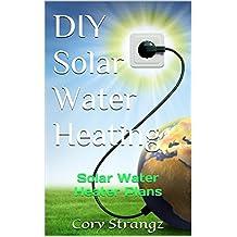 DIY Solar Water Heating: Solar Water Heater Plans
