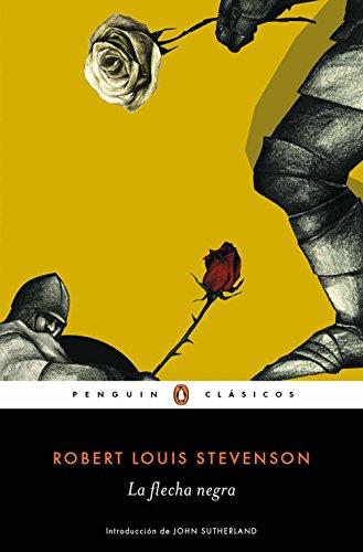 La flecha negra (Los mejores clásicos) (Spanish Edition) by [Stevenson,