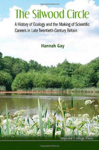 The Silwood Circle: A History of Ecology and the Making of Scientific Careers in Late Twentieth-Century Britain