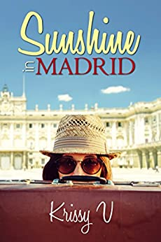 Sunshine in Madrid (Sunshine Tours Book 1) by [V, Krissy]