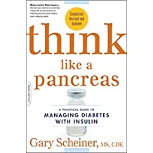 Think Like a Pancreas: A Practical Guide to Managing Diabetes with Insulin--Completely Revised and Updated (Marlowe Diabetes Library)