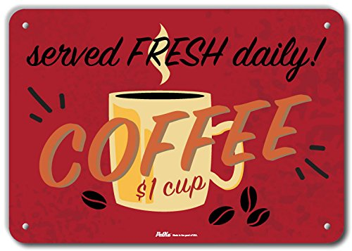 10 Height 0.04 Wide PetKa Signs and Graphics PKRC-0069-NA/_14x10Served Fresh Daily Coffee 14 x 10 Aluminum Sign 14 Length