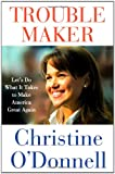 Troublemaker, Christine O'Donnell, 0312643055