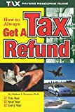 How To Always Get a Tax Refund