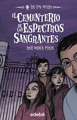 4: El Cementerio De Los Espectros Sangrantes / The spectrum bleeding Cemetery (Spanish - Plaza Valley 6