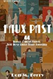 Faux Past: 44 World-Famous Events That Most Likely Never Happened, Don Ferry, 1501037579