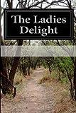 The Ladies Delight, Anonymous, 1497463599