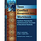 Teen Conflict Management Workbook - Facilitator Reproducible Self-Assessments, Exercises & Educational Handouts (Teen Mental Health and Life Skills Workbooks)