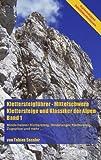 Klettersteigführer - Mittelschwere Klettersteige und Klassiker der Alpen, Band 1, Tobias Sessler, 3833445505