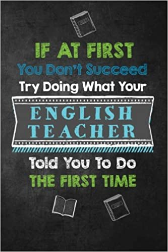 If at First You Don\'t Succeed Try Doing What Your English ...