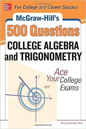 McGraw-Hill's 500 College Algebra and Trigonometry Questions