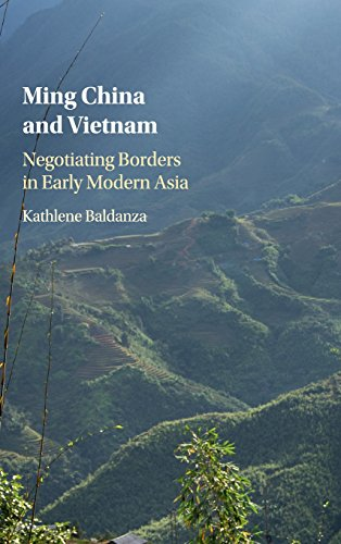 Ming China and Vietnam: Negotiating Borders in Early Modern Asia (Studies of the Weatherhead East Asian Institute) by Kathlene Baldanza