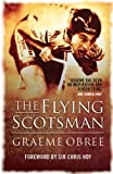 By Graeme Obree - The Flying Scotsman: The Graeme Obree Story
