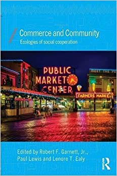 Book Commerce and Community: Ecologies of Social Cooperation (Economics as Social Theory) (2014-12-24)