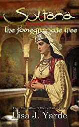 Sultana: The Pomegranate Tree (A Novel of Moorish Spain)