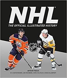 The Official Illustrated Nhl History Amazon Co Uk Arthur Pincus