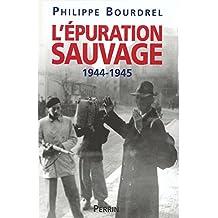 L'épuration sauvage: 1944-1945