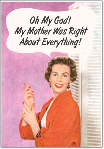 "0100 'Mother Was Right' - Funny Mother's Day Greeting Card with 5"" x 7"" Envelope by NobleWorks"