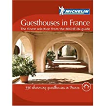 Guesthouses in France: The Finest Selection from the MICHELIN Guide