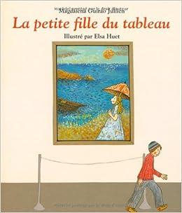 amazonfr la petite fille du tableau magdalena guirao jullien elsa huet livres