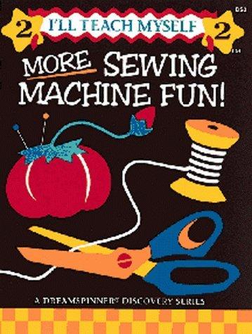More Sewing Machine Fun - More Sewing Machine Fun (I'll Teach Myself) by Nancy J. Smith (1-Jul-1993) Plastic Comb