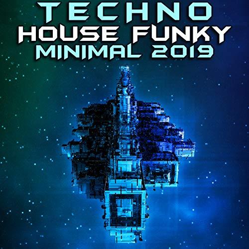 Techno House Funky Minimal 2019 (DJ Mix) (House Minimal Dj)