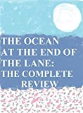 Download THE OCEAN AT THE END OF THE LANE by Neil Gaiman: THE COMPLETE REVIEW in PDF ePUB Free Online