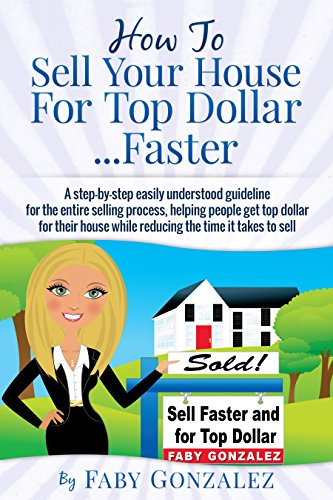 Download how to sell your home for top dollar faster for How to sell your house for top dollar