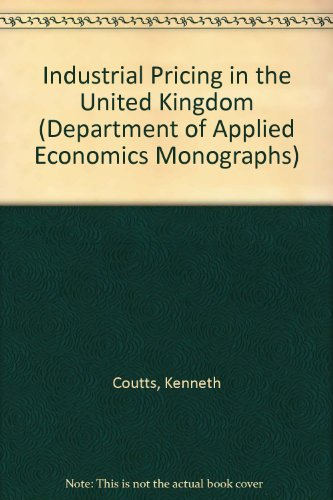 industrial-pricing-in-the-united-kingdom-department-of-applied-economics-monographs